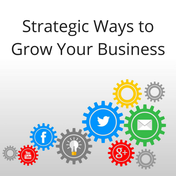 Strategic Way to Grow your Business